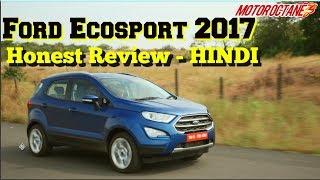 Ford Ecosport 2017 Honest Review - फोर्ड इकोस्पोर्ट 2017