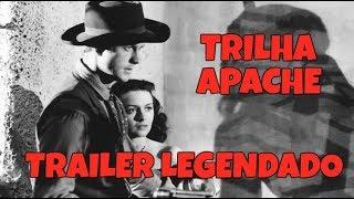 TRILHA APACHE (APACHE TRAIL) 1942 - TRAILER DE CINEMA LEGENDADO