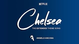 Chelsea - A Netflix Talk Show - The Extended Theme Song