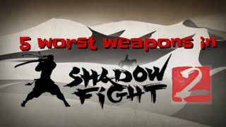 Top 5 worst weapons in Shadow Fight 2 (OPINION)