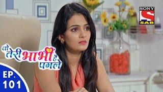 Woh Teri Bhabhi Hai Pagle -  Episode 101 - 3rd June, 2016