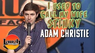"""I used to call my wife Stinky"" 