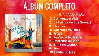¡NUEVO 2018! ÁLBUM COMPLETO - A VIVA VOZ - LILLY GOODMAN