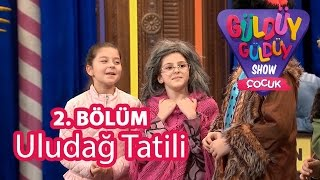 Güldüy Güldüy Show Çocuk 2. Bölüm, Uludağ Tatili Skeci