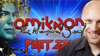 Super Best Friends Suffer Through Omikron The Nomad Soul (Part 27)