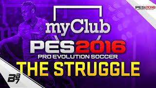 PES 2016 myClub | THE STRUGGLE! #9