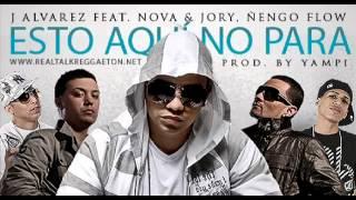 Nengo Flow & J Alvarez ft. Nova y Jory - Esto Aqui No Para (Prod. By Yampi)