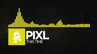 [Electro] - PIXL - This Time [Monstercat Release]