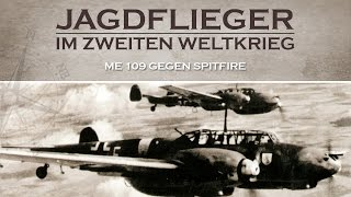 Jagdflieger im zweiten Weltkrieg - ME 109 gegen Spitfire (1979) [Dokumentation]|Film (deutsch)