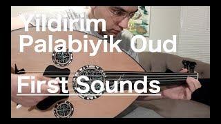 Yildirim Palabiyik Oud: First Sounds