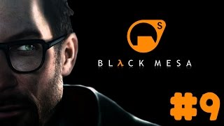 Half-Life: Black Mesa - Walkthrough - Part 9 - Chapter 9: Apprehension (PC HD) [1080p60FPS]