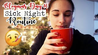 SICK NIGHT ROUTINE! || Vlogmas Day 16