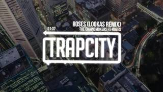The Chainsmokers ft. ROZES - Roses (Lookas Remix)