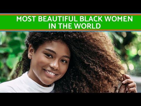 The most beautiful black women in the world