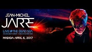 Jean Michel Jarre Live @ The Dead Sea Masada Zero Gravity Outdoor Concert, April 6, 2017