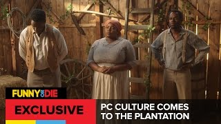 PC Culture Comes To The Plantation