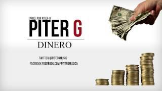 Piter-G - Dinero (Prod. por Piter-G)