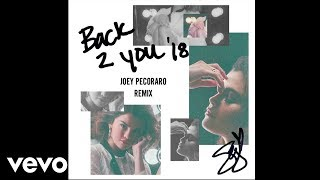 Selena Gomez - Back To You (Joey Pecoraro Remix/Audio)