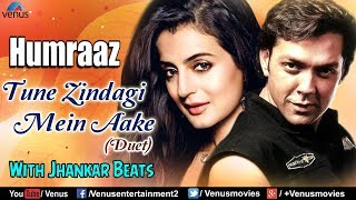 Tune Zindagi Mein Aake - Duet Video Song | JHANKAR BEATS | Best Bollywood Romantic Songs | Humraaz