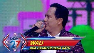 Asyik Nih, Wali [ADA GAJAH DI BALIK BATU] - Kilau Raya MNCTV 27 (20/10)