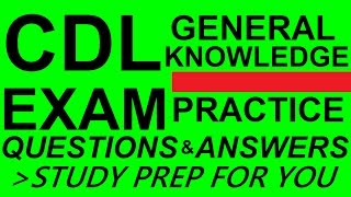CDL General Knowledge Exam Practice Questions & Answers Part 1