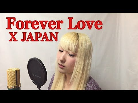 Forever Love - X JAPAN Vocal cover