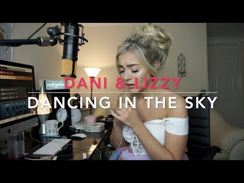 Dani & Lizzy - Dancing In The Sky | Cover 🙏