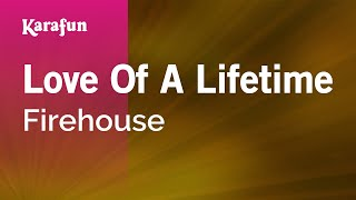 Karaoke Love Of A Lifetime - Firehouse *