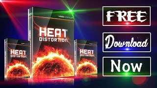 Download Heat Distortion Free NOW || VIDEO CAPILOT || After Effect || PFX