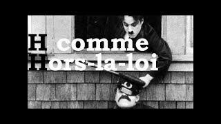Charlie Chaplin - H comme Hors-la-loi