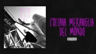 MOSTRO - 07 - L'OTTAVA MERAVIGLIA DEL MONDO ( LYRIC VIDEO )