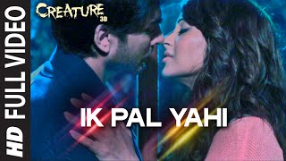 ik pal yahi full video song  mithoon  creature 3d bipasha basu  imran abbas naqvi