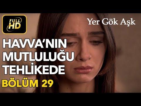 Yer Gök Aşk 29. Bölüm Full HD Tek Parça