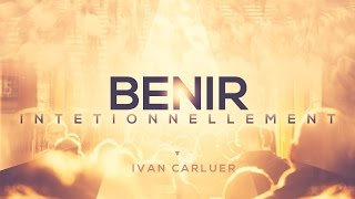 Bénir intentionnellement - Ivan Carluer
