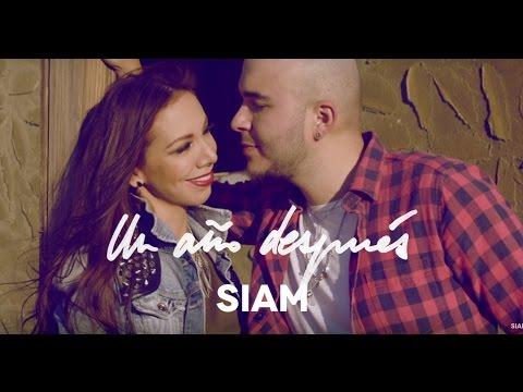 Siam Un Año Después Video Oficial