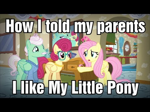 Telling My Parents I'm a Brony