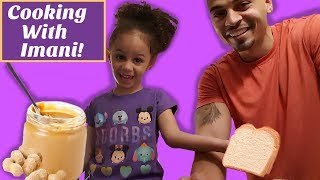 Cooking with Imani! Learn How To Make A Peanut Butter and Jelly Sandwich!