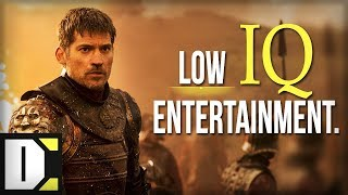 Game of Thrones is Low IQ Entertainment