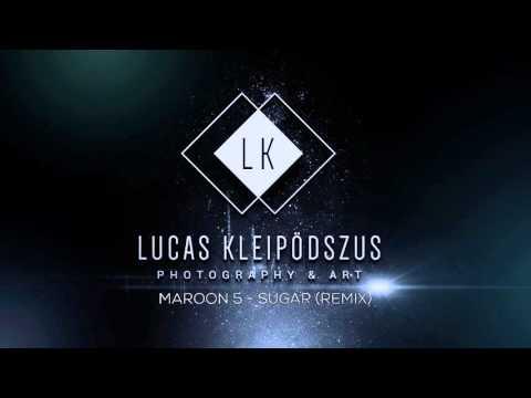 Maroon 5 Sugar Remix By Lucas Kleipödszus