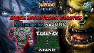 Grubby | Warcraft 3 The Frozen Throne | NE vs. Orc - More Mountain Giants - Terenas Stand