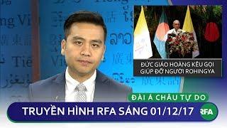 Thời sự sáng 01/12/2017 | Đức Thánh Cha lên tiếng về người hồi giáo Rohingya © Official RFA
