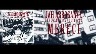 JAH ARROGANTE - Mereci ft DAMASO G x PHARAO DRO