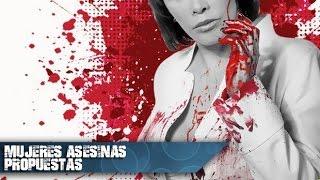 Mujeres Asesinas 4 (Propuestas) 7 Casos Mexicanos
