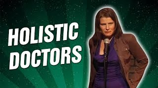 Holistic Doctors (Stand Up Comedy)
