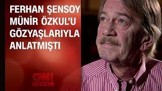 Ferhan Şensoy Münir Özkul