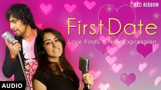 First Date (2016) by Sonu Nigam & Jonita Gandhi | Full Audio | Hindi Romantic Song 2016 | Red Ribbon