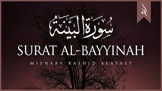 Surat Al-Bayyinah (The Clear Proof) | Mishary Rashid Alafasy | مشاري بن راشد العفاسي | سورة البينة