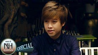 Em nói em chán anh rồi - Lee Thiên Vũ [Official]