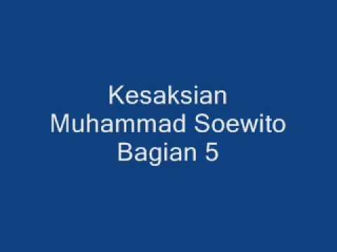 Kesaksian Muhammad Soewito 5 6