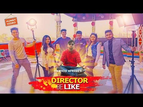Xxx Mp4 Bangladeshi Director Be Like দেশী পরিচালক Desi Director Tawhid Afridi Bangla Funny Video 2018 3gp Sex